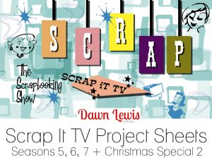 Love Scrap It TV? Get Dawn Lewis' free project sheets here