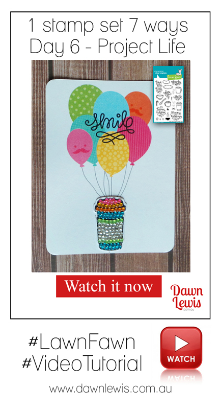 Fun project series showing how you can use one stamp set 7 different ways, featuring Lawn Fawn 'Love You A Latte'. Dawn Lewis shows you how to get value from your stamps. www.dawnlewis.com.au for Lawn Fawn in Australia.