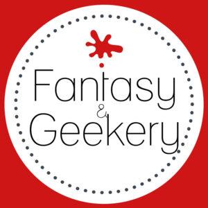 Fantasy & Geekery