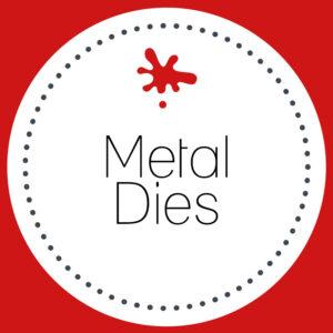 Metal Dies