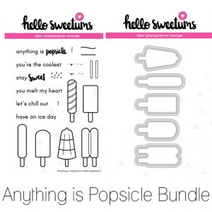 Hello Sweetums, Anything is Popsicle stamp & die bundle, Australia