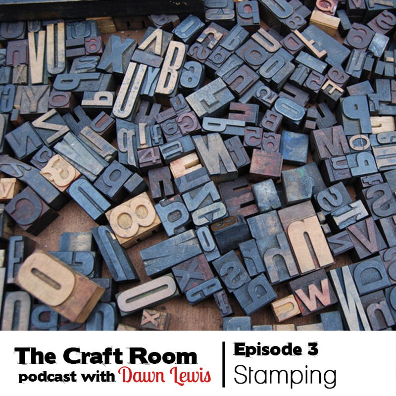 Podcast Ep 3 stamping must-haves