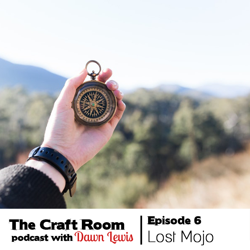 Podcast episode 6 Finding Your Lost Craft Mojo