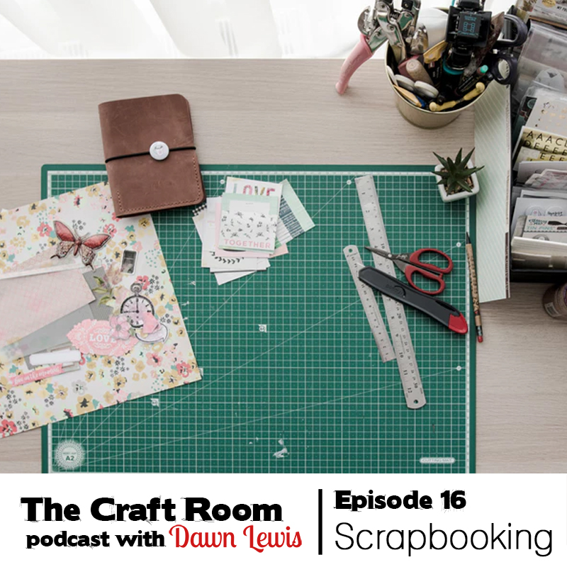 The Craft Room Podcast, Episode 16, Scrapbooking for Beginners