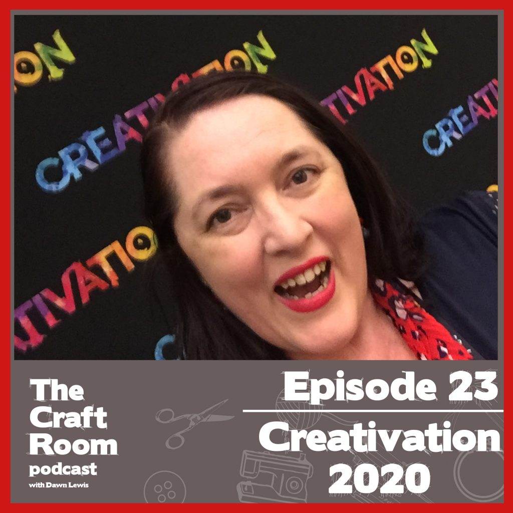 The Craft Room Podcast, episode 23, Creativation 2020