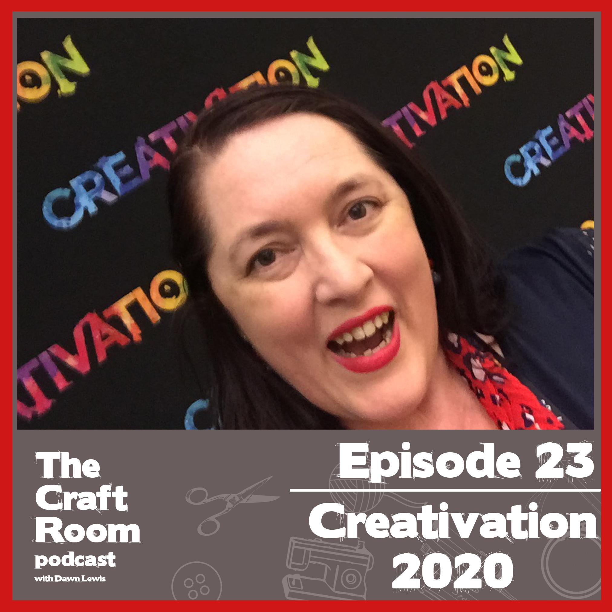 Episode 23 Creativation 2020
